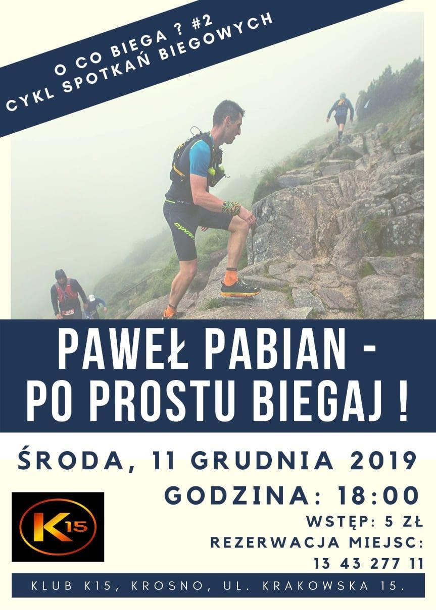 Cykl spotkań biegowych - O co biega? Paweł Pabian - Po prostu biegaj!
