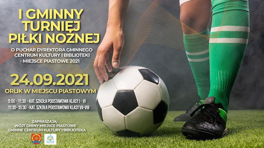 I Gminny Turniej Piłki Nożnej o Puchar Dyrektora Gminnego Centrum Kultury i Biblioteki  – Miejsce Piastowe