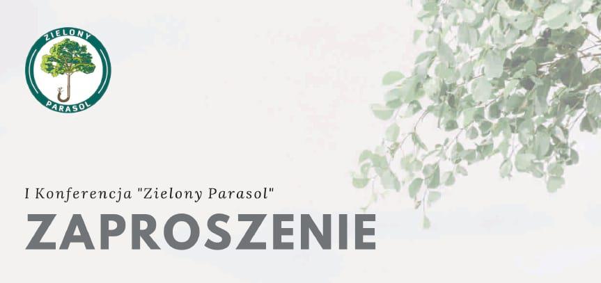 """I Konferencja Pszczelarzy, Ekologów, Leśników """"Zielony Parasol"""""""