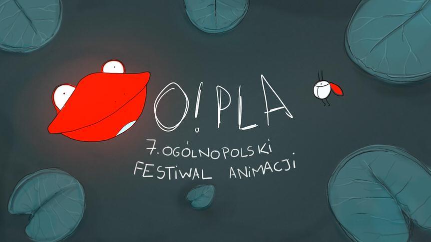O! PLA 7 Ogólnopolski Festiwal Animacji