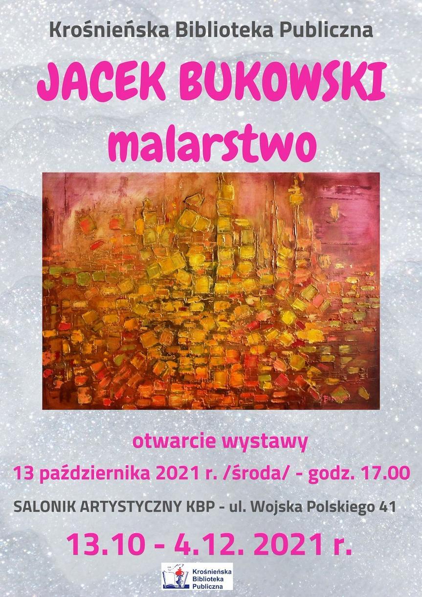 Otwarcie wystawy malarstwa Jacka Bukowskiego