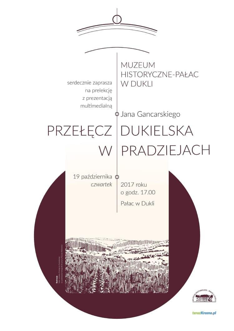 """Prelekcja multimedialna Jana Gancarskiego """"Przełęcz dukielska w pradziejach"""""""