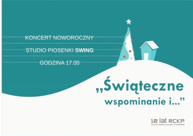 """""""Świąteczne wspominanie i"""" ..Koncert Noworoczny Studio Piosenki Swing"""