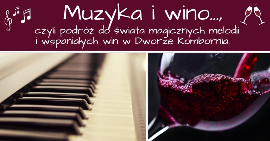 Wieczór z muzyką i winem w Dworze Kombornia