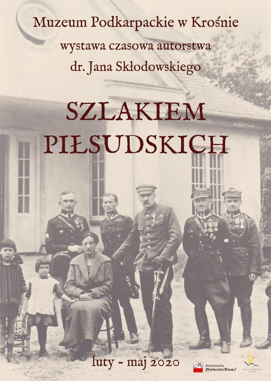 """Wystawa czasowa """"Szlakiem Piłsudskich"""""""