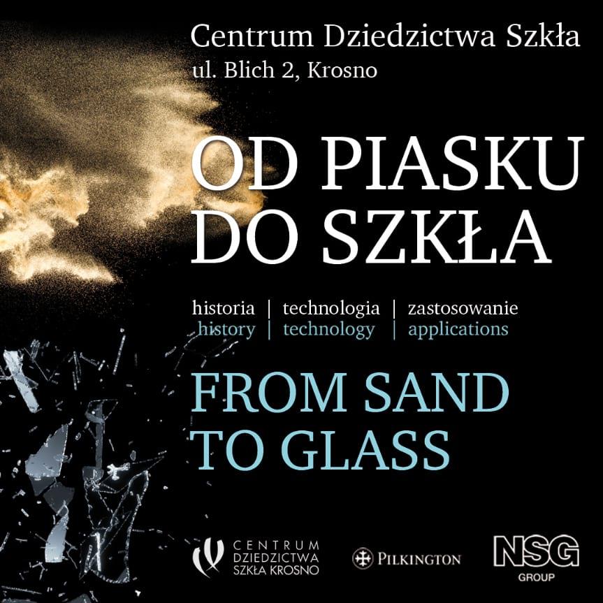 """Wystawa czasowa w Centrum Dziedzictwa Szkła """"Od piasku do szkła"""""""