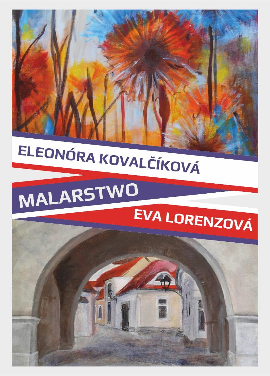Wystawa malarstwa: Eva Lorenzová i Eleonóra Kovalčíková