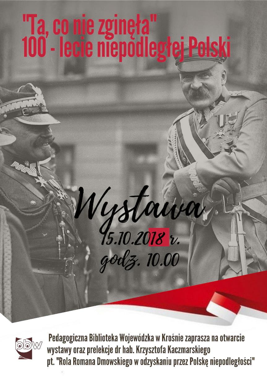 """Wystawa """"Ta, co nie zginęła""""  100-lecie niepodległej Polski"""