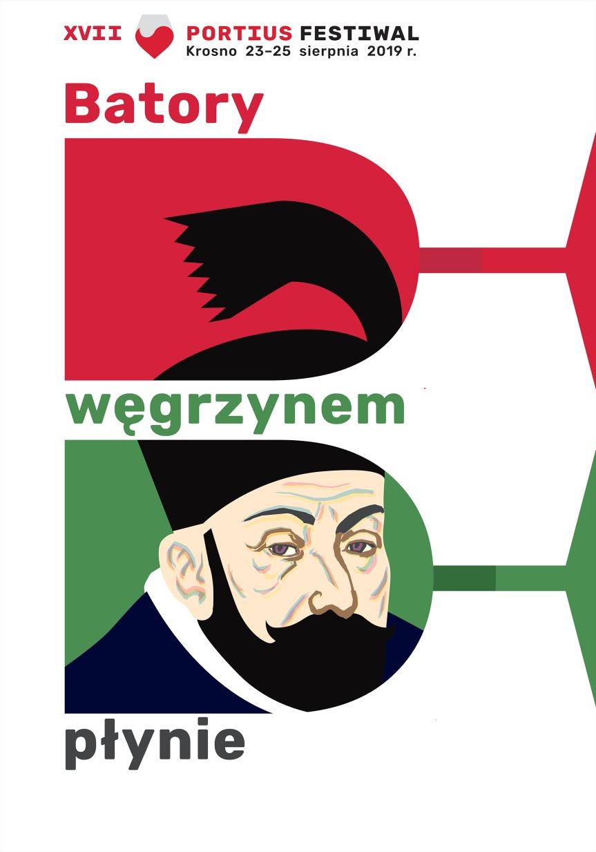 """XVII Portius Festiwal w Krośnie """"Batory Węgrzynem Płynie"""""""